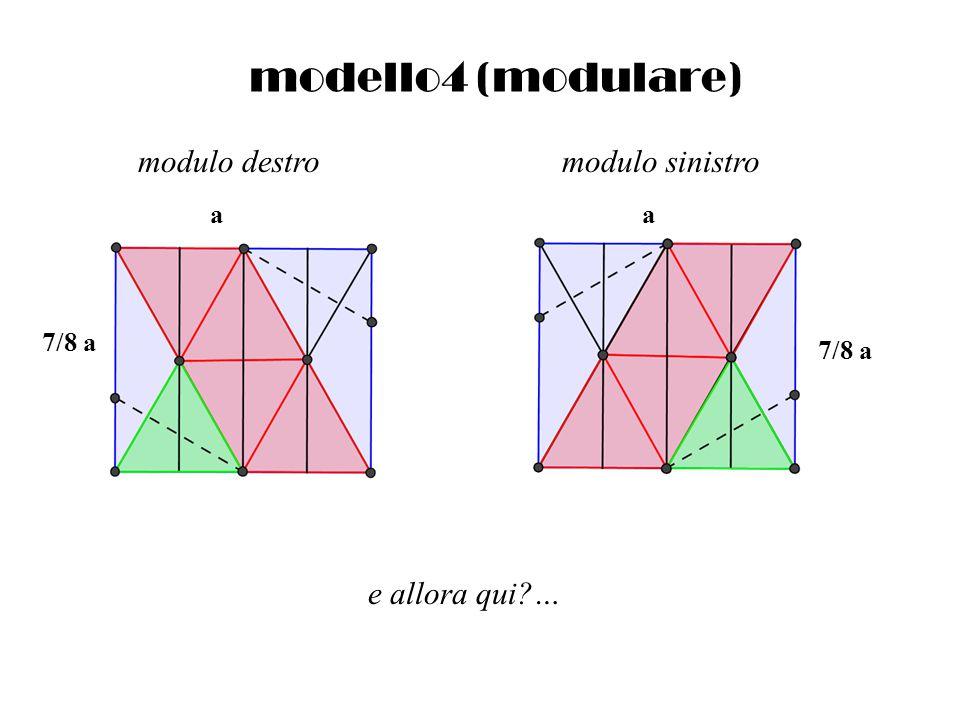 modello4 (modulare) modulo destro modulo sinistro e allora qui … a a