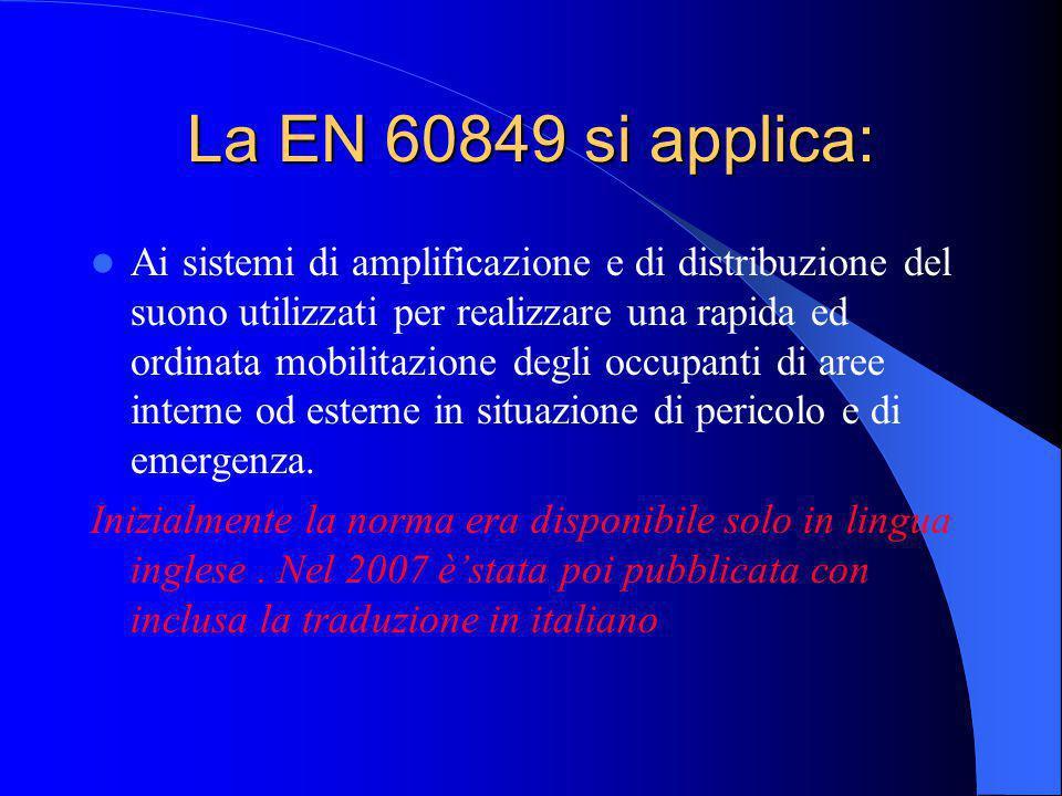 La EN 60849 si applica: