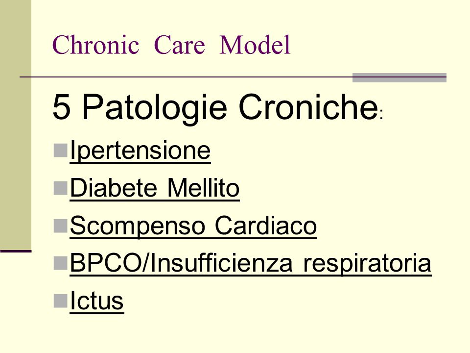 5 Patologie Croniche: Chronic Care Model Ipertensione Diabete Mellito