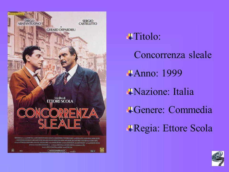 Titolo: Concorrenza sleale Anno: 1999 Nazione: Italia Genere: Commedia Regia: Ettore Scola