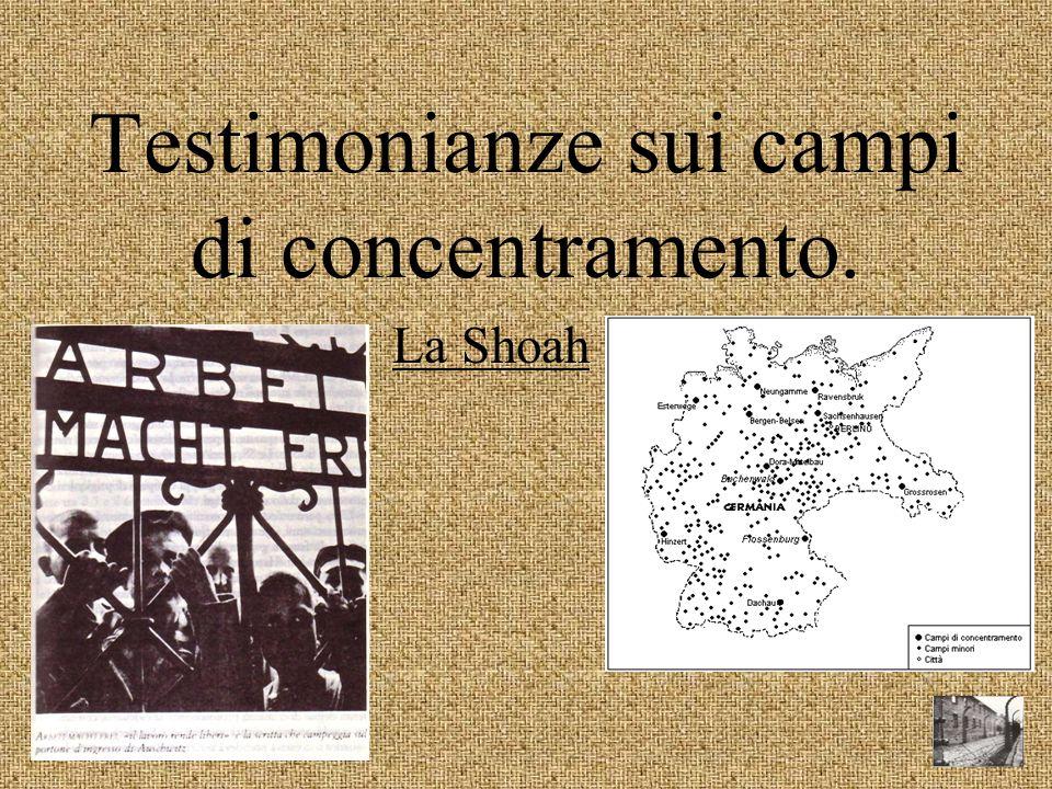 Testimonianze sui campi di concentramento.