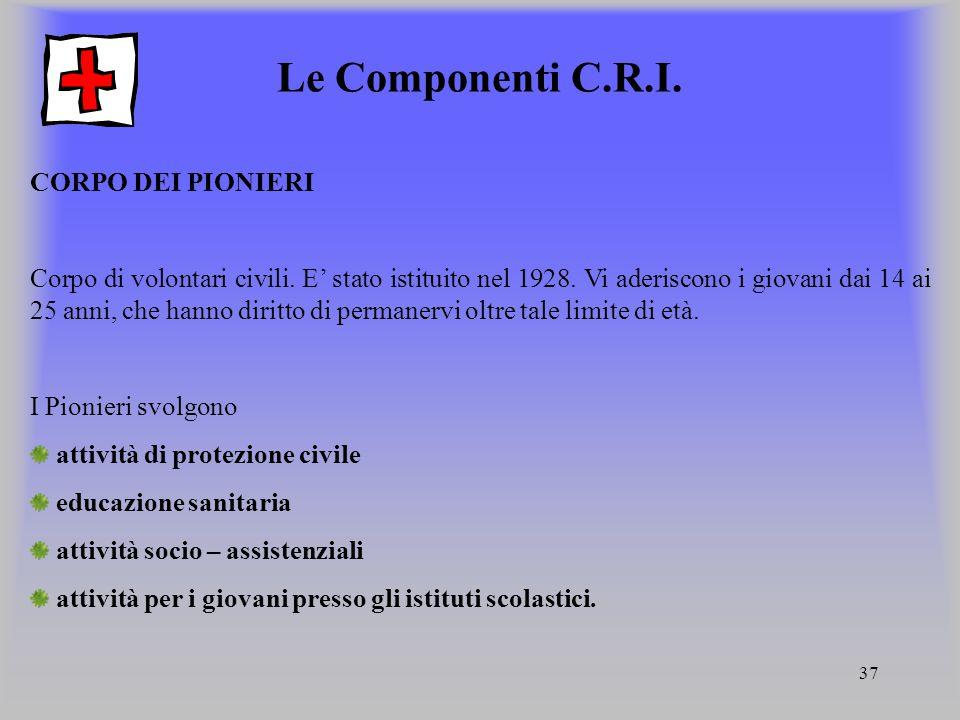 Le Componenti C.R.I. CORPO DEI PIONIERI