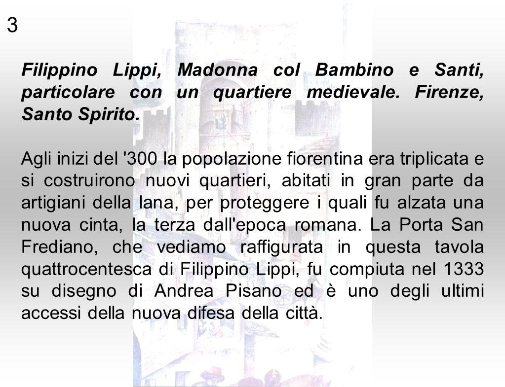 3 Filippino Lippi, Madonna col Bambino e Santi, particolare con un quartiere medievale. Firenze, Santo Spirito.