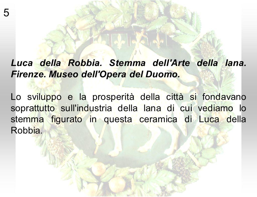 5 Luca della Robbia. Stemma dell Arte della lana. Firenze. Museo dell Opera del Duomo.
