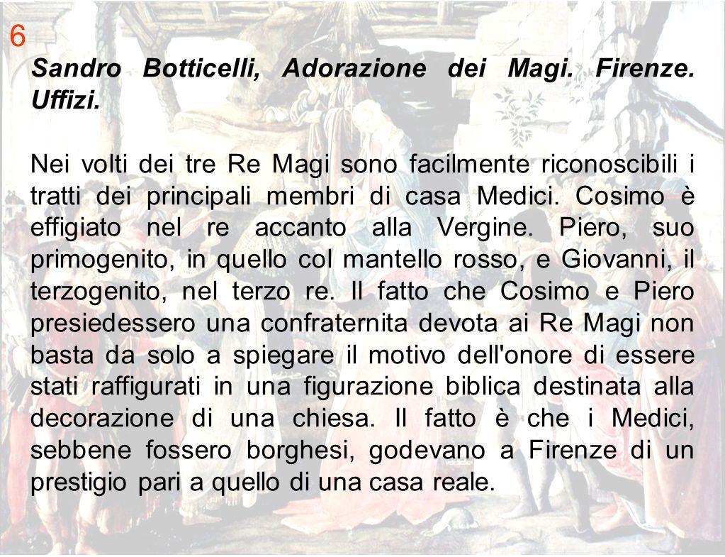 6 Sandro Botticelli, Adorazione dei Magi. Firenze. Uffizi.