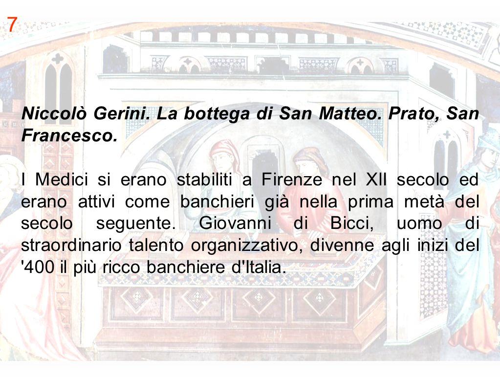 7 Niccolò Gerini. La bottega di San Matteo. Prato, San Francesco.