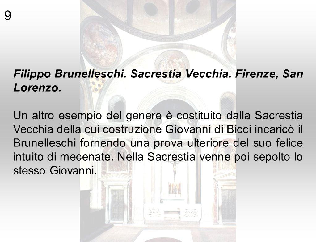 9 Filippo Brunelleschi. Sacrestia Vecchia. Firenze, San Lorenzo.