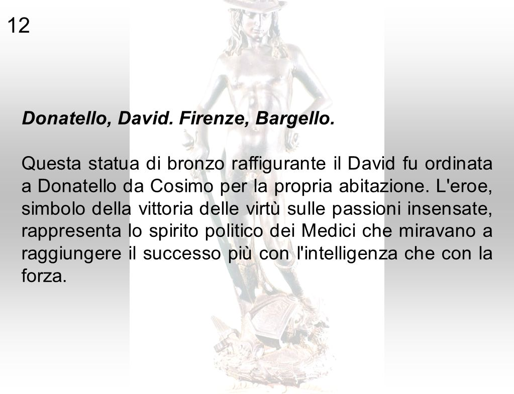 12 Donatello, David. Firenze, Bargello.