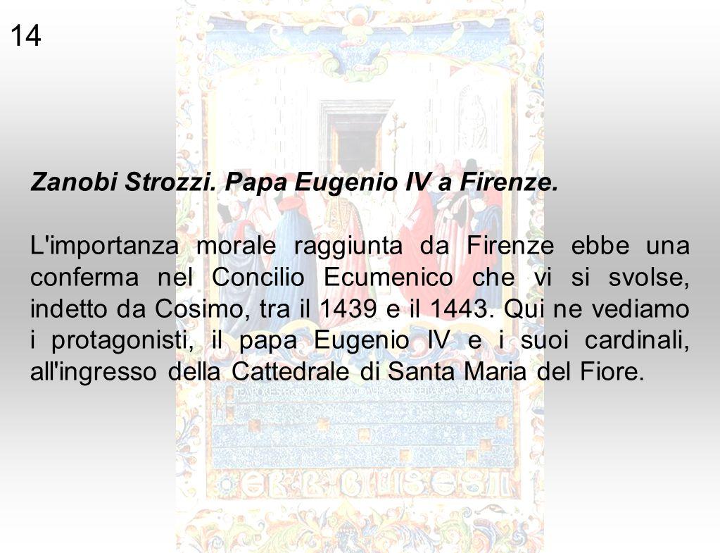 14 Zanobi Strozzi. Papa Eugenio IV a Firenze.