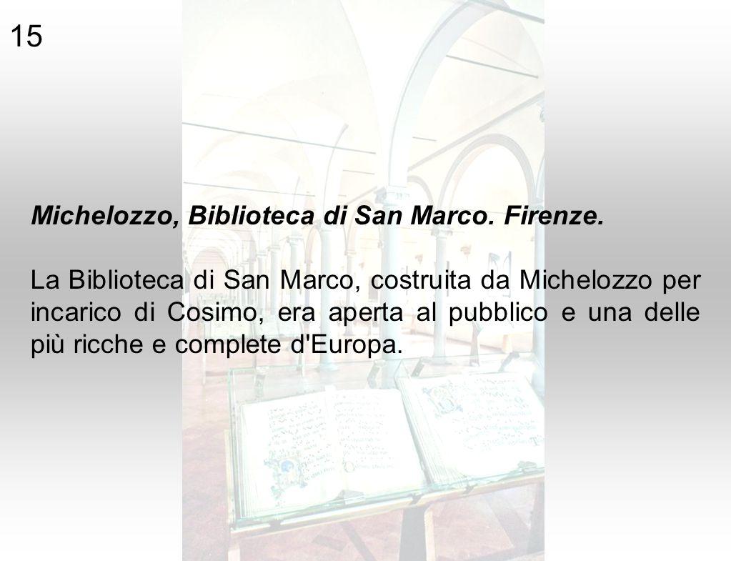15 Michelozzo, Biblioteca di San Marco. Firenze.