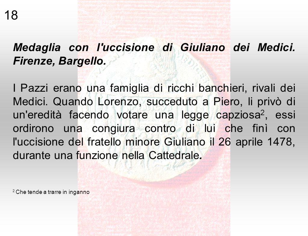 18 Medaglia con l uccisione di Giuliano dei Medici. Firenze, Bargello.