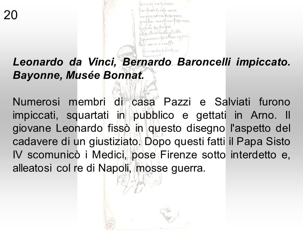 20 Leonardo da Vinci, Bernardo Baroncelli impiccato. Bayonne, Musée Bonnat.
