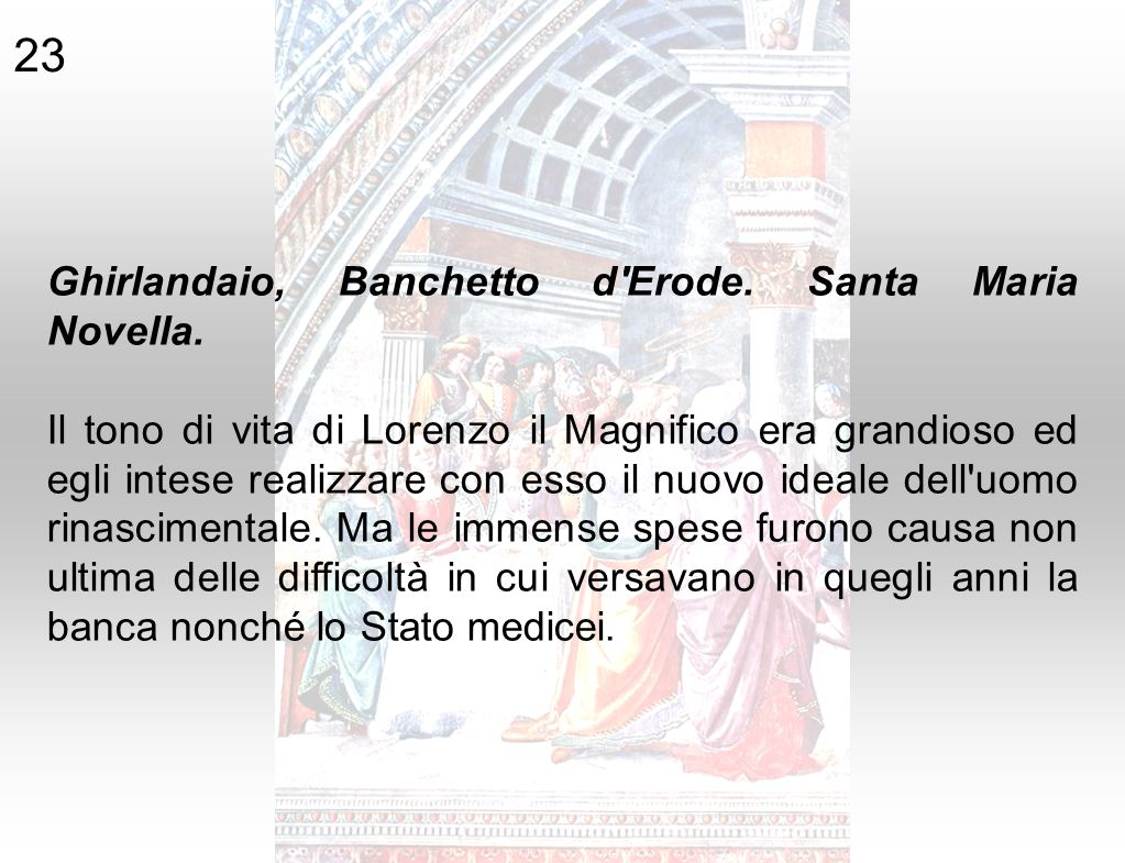 23 Ghirlandaio, Banchetto d Erode. Santa Maria Novella.
