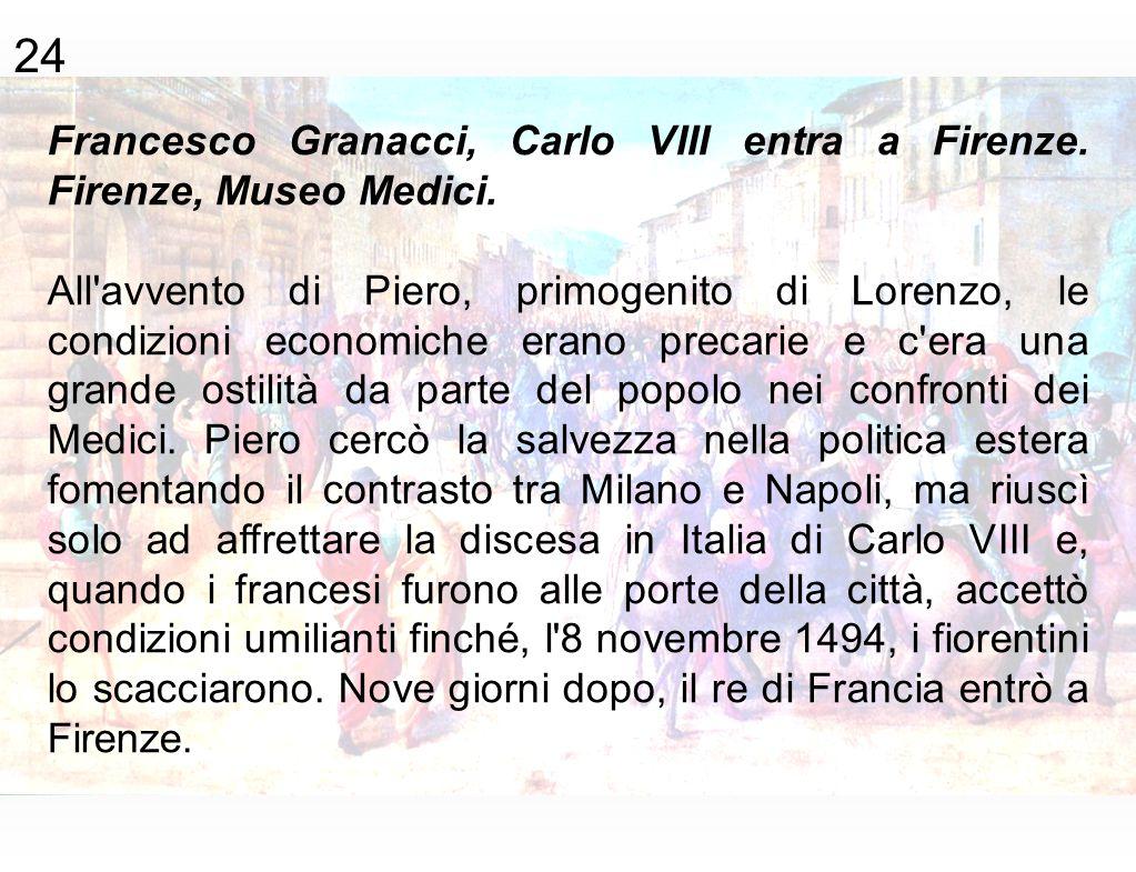 24 Francesco Granacci, Carlo VIII entra a Firenze. Firenze, Museo Medici.