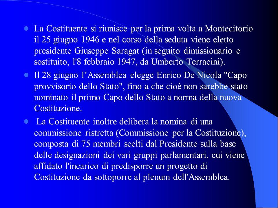 La Costituente si riunisce per la prima volta a Montecitorio il 25 giugno 1946 e nel corso della seduta viene eletto presidente Giuseppe Saragat (in seguito dimissionario e sostituito, l 8 febbraio 1947, da Umberto Terracini).