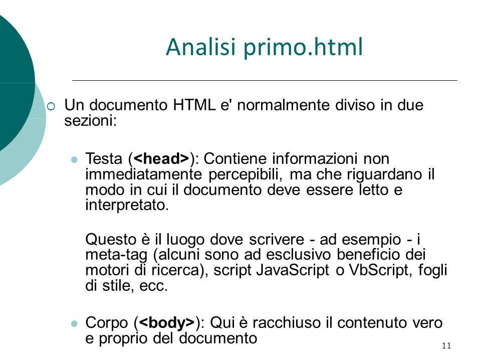 Analisi primo.html Un documento HTML e normalmente diviso in due sezioni: