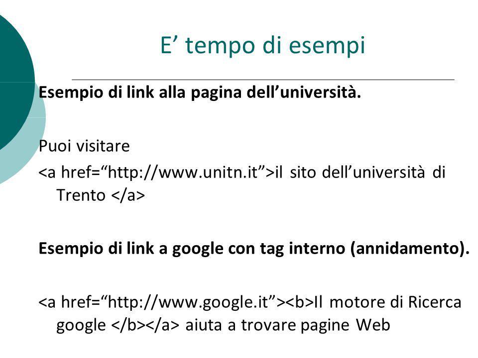E' tempo di esempi Esempio di link alla pagina dell'università.