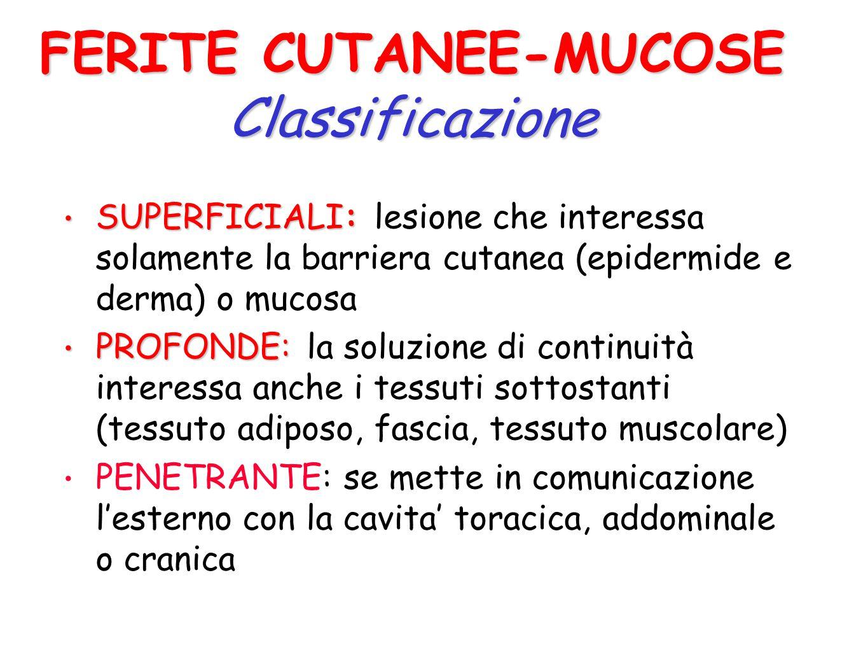 FERITE CUTANEE-MUCOSE