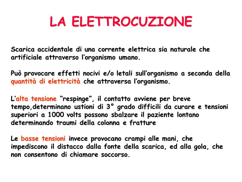 LA ELETTROCUZIONE Scarica accidentale di una corrente elettrica sia naturale che artificiale attraverso l'organismo umano.