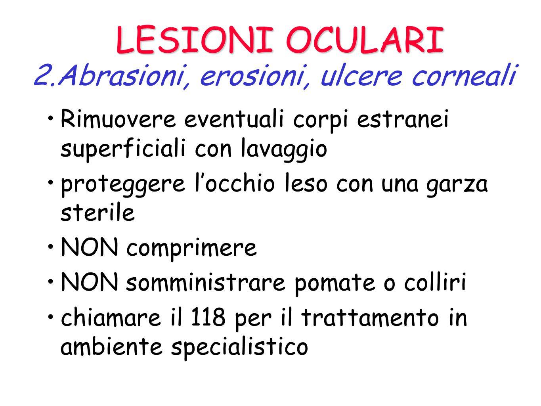 2.Abrasioni, erosioni, ulcere corneali