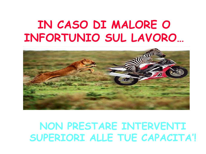 NON PRESTARE INTERVENTI SUPERIORI ALLE TUE CAPACITA'!