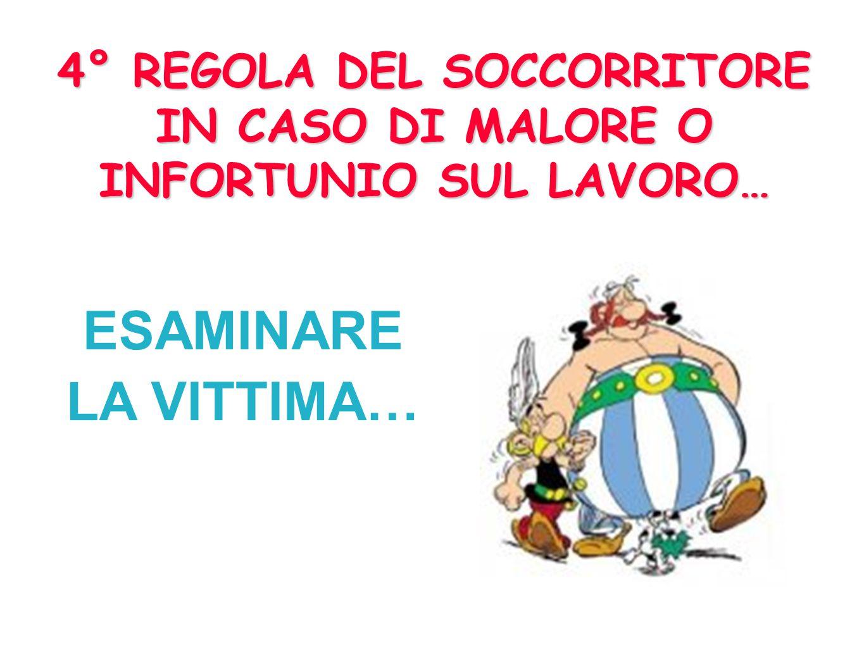 4° REGOLA DEL SOCCORRITORE IN CASO DI MALORE O INFORTUNIO SUL LAVORO…