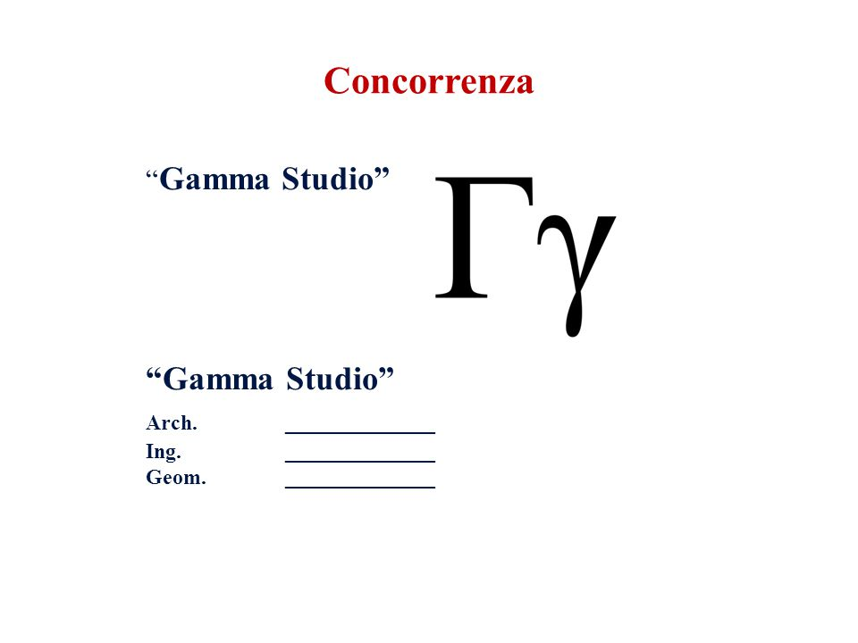 Concorrenza Arch. ______________ Gamma Studio Ing. ______________