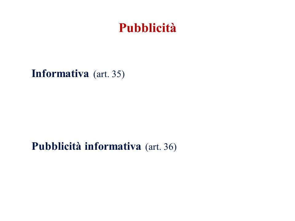 Pubblicità Informativa (art. 35) Pubblicità informativa (art. 36)