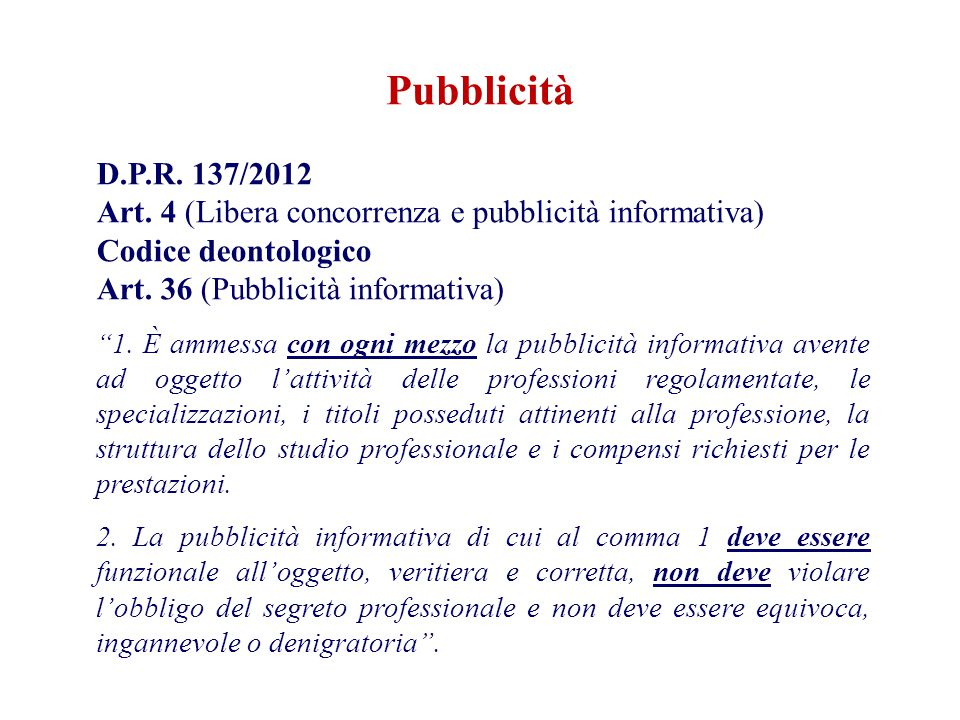 Pubblicità D.P.R. 137/2012. Art. 4 (Libera concorrenza e pubblicità informativa) Codice deontologico.