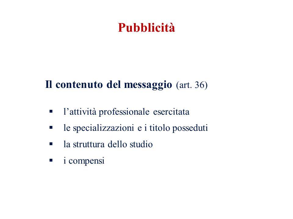 Pubblicità Il contenuto del messaggio (art. 36)