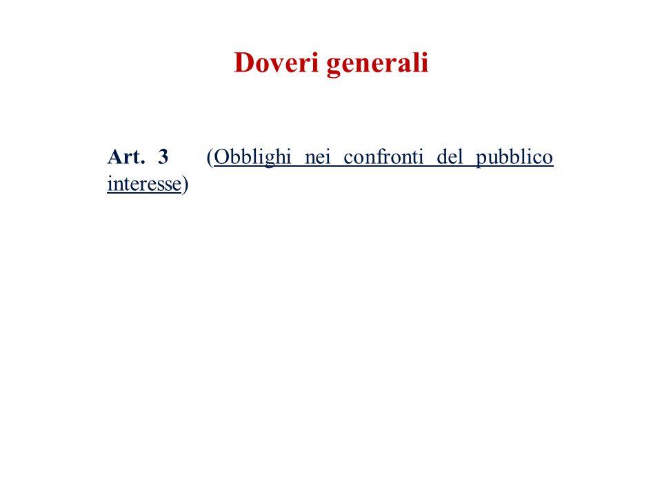 Doveri generali Art. 3 (Obblighi nei confronti del pubblico interesse)