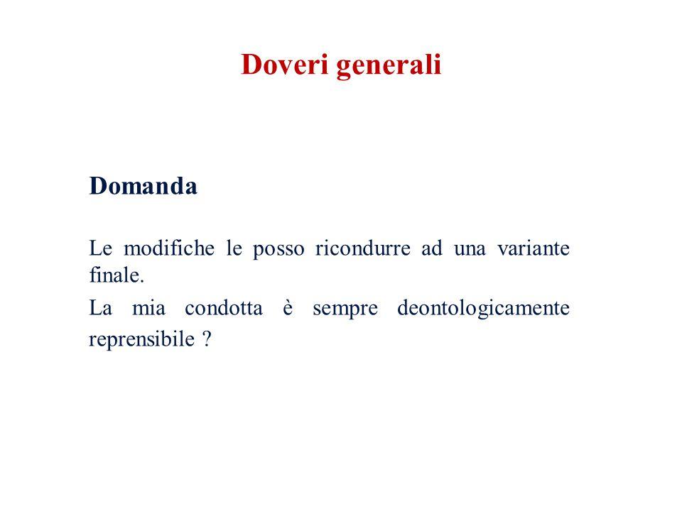 Doveri generali Domanda Le modifiche le posso ricondurre ad una variante finale.