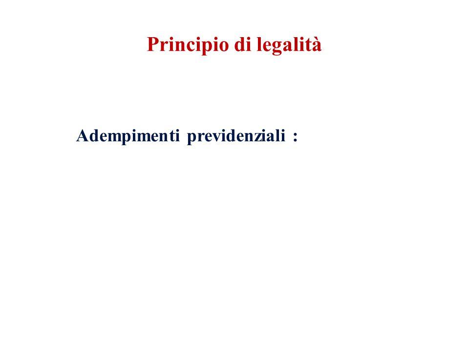 Principio di legalità Adempimenti previdenziali :