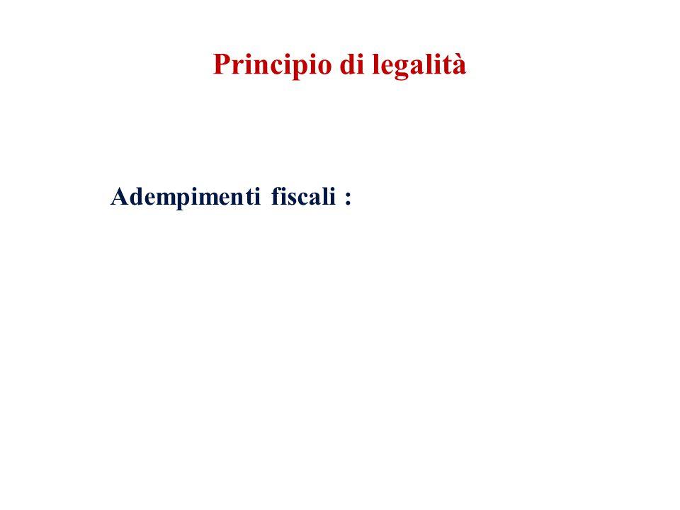 Principio di legalità Adempimenti fiscali :