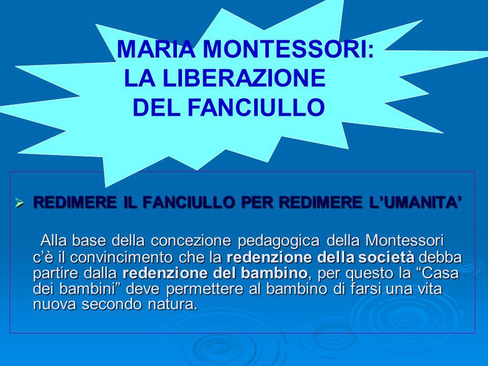 MARIA MONTESSORI: LA LIBERAZIONE DEL FANCIULLO