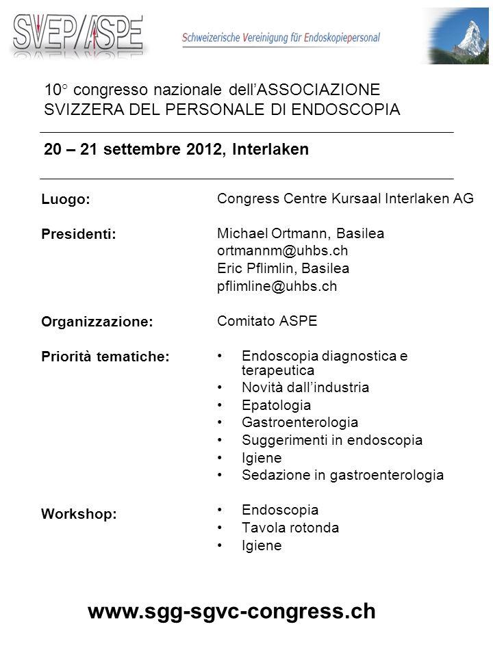10° congresso nazionale dell'ASSOCIAZIONE SVIZZERA DEL PERSONALE DI ENDOSCOPIA 20 – 21 settembre 2012, Interlaken
