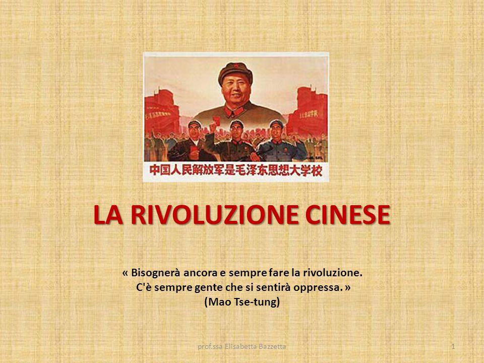 LA RIVOLUZIONE CINESE « Bisognerà ancora e sempre fare la rivoluzione.