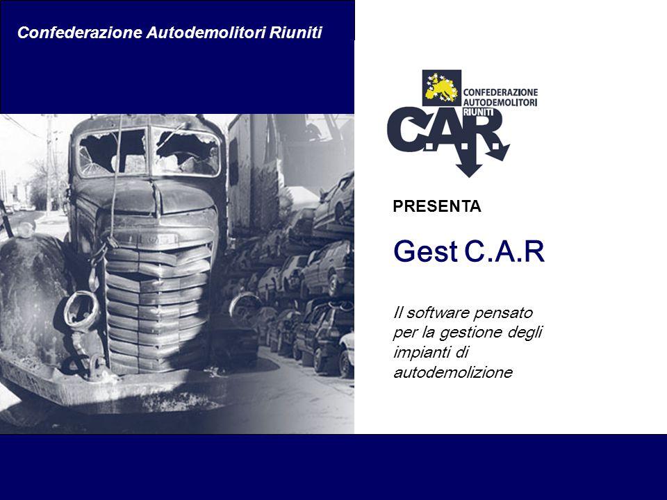 Gest C.A.R Confederazione Autodemolitori Riuniti PRESENTA
