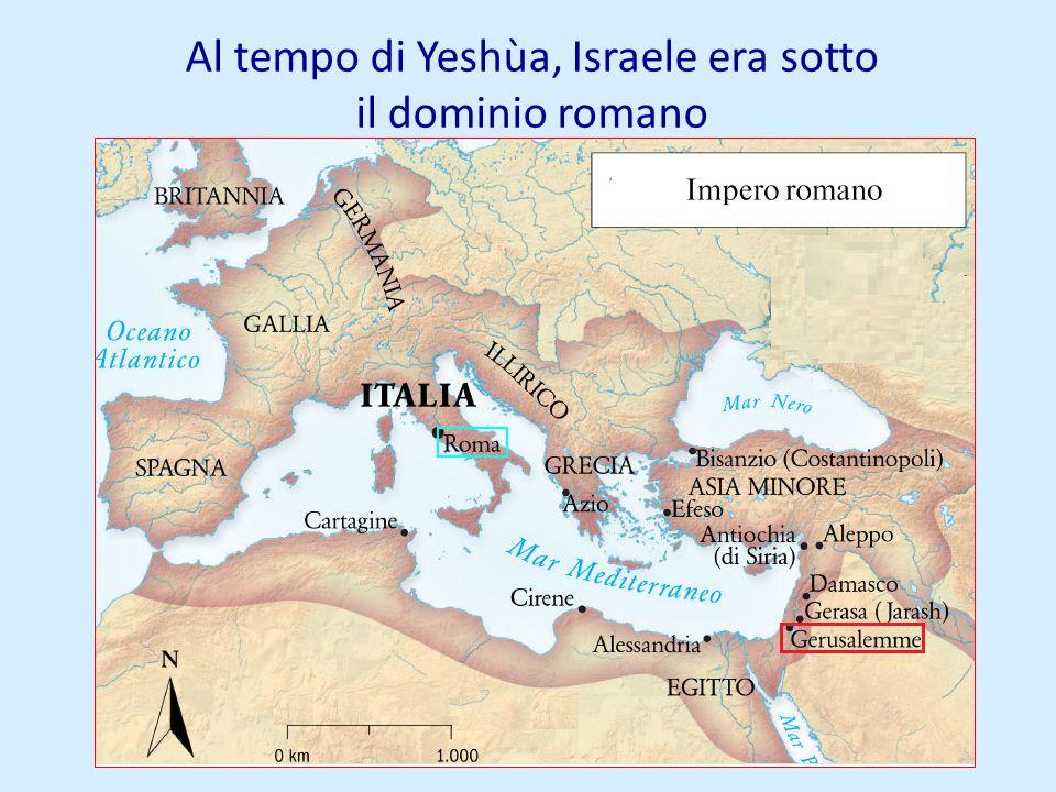 Al tempo di Yeshùa, Israele era sotto