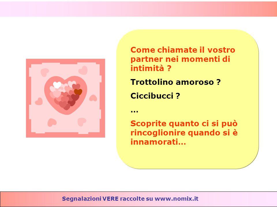 Segnalazioni VERE raccolte su www.nomix.it