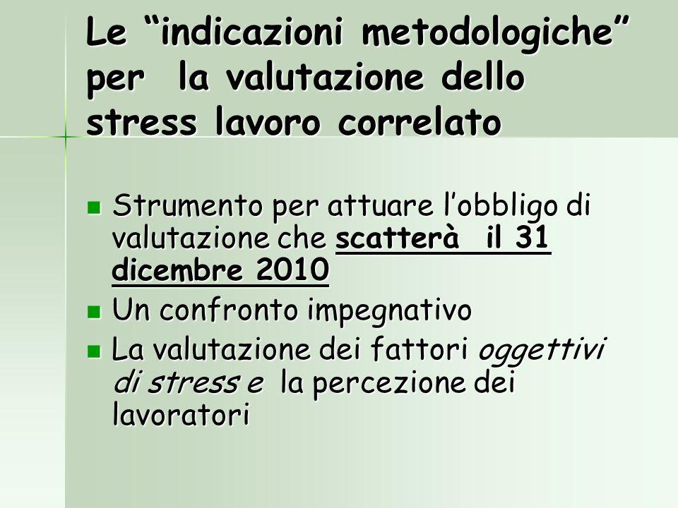 Le indicazioni metodologiche per la valutazione dello stress lavoro correlato