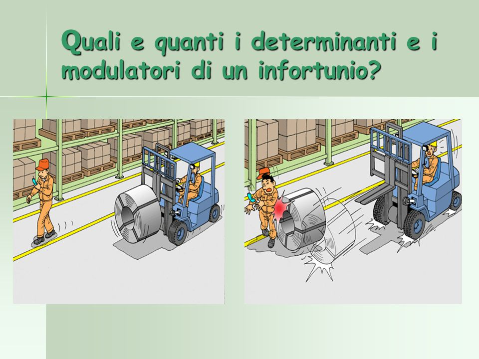 Quali e quanti i determinanti e i modulatori di un infortunio
