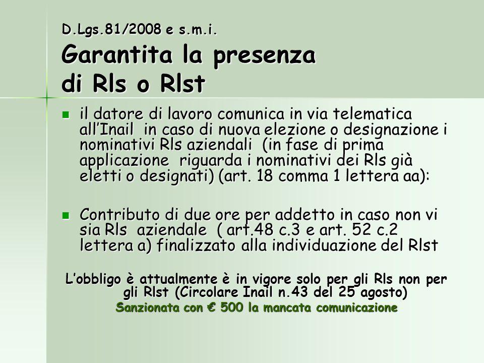 D.Lgs.81/2008 e s.m.i. Garantita la presenza di Rls o Rlst