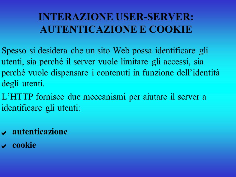 INTERAZIONE USER-SERVER: AUTENTICAZIONE E COOKIE