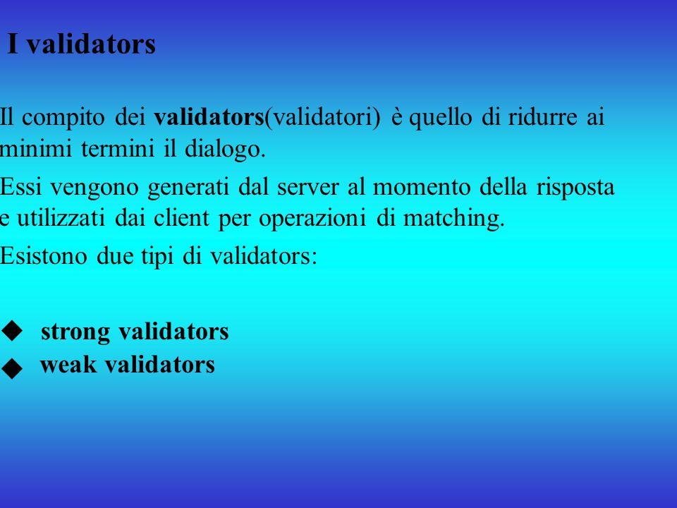 I validators Il compito dei validators(validatori) è quello di ridurre ai minimi termini il dialogo.