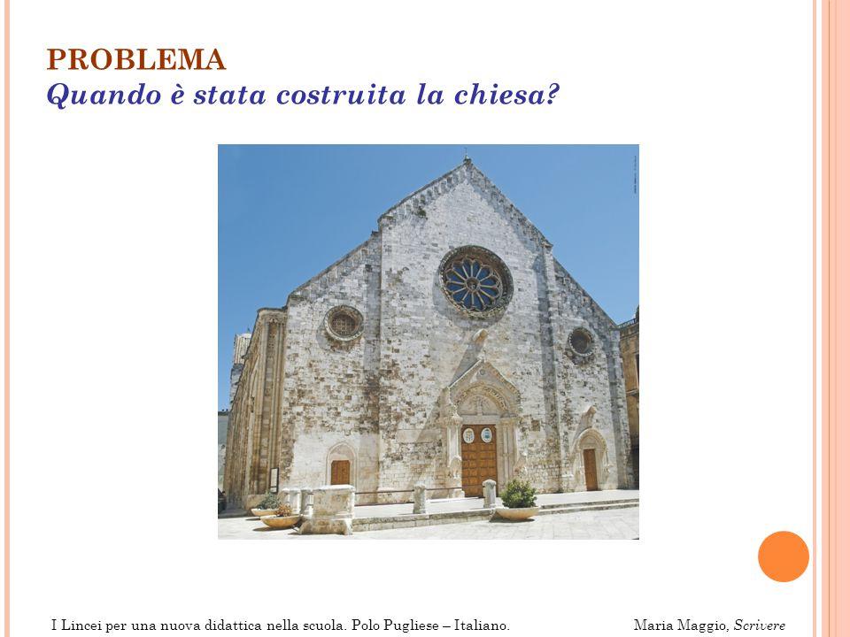 PROBLEMA Quando è stata costruita la chiesa