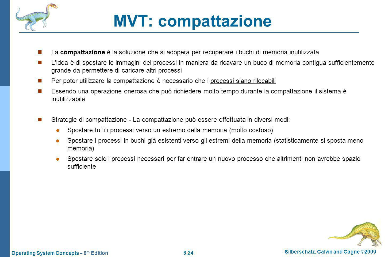 MVT: compattazione La compattazione è la soluzione che si adopera per recuperare i buchi di memoria inutilizzata.