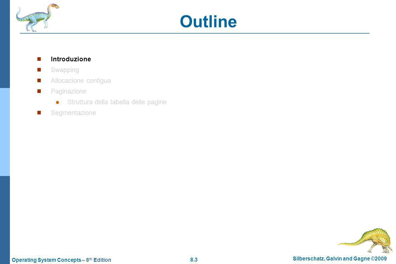 Outline Introduzione Swapping Allocazione contigua Paginazione