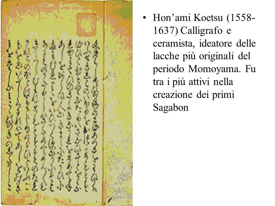 Hon'ami Koetsu (1558-1637) Calligrafo e ceramista, ideatore delle lacche più originali del periodo Momoyama.