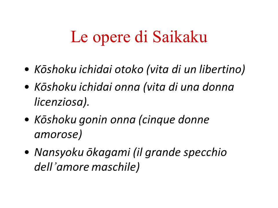 Le opere di Saikaku Kōshoku ichidai otoko (vita di un libertino)